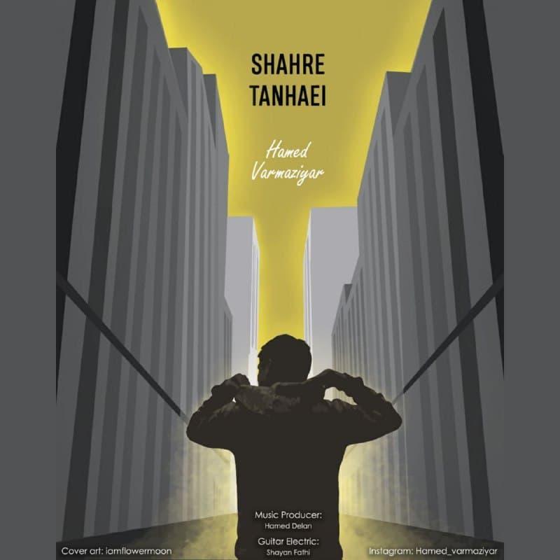 Hamed Varmaziyar – Shahre Tanhaei