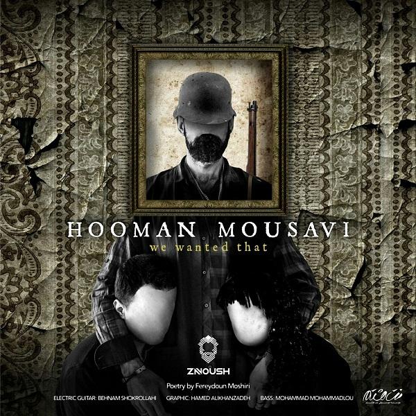 Hooman Mousavi – Ma Ke Mikhastim