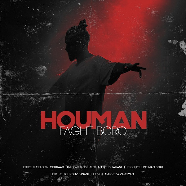 Houman – Faghat Boro