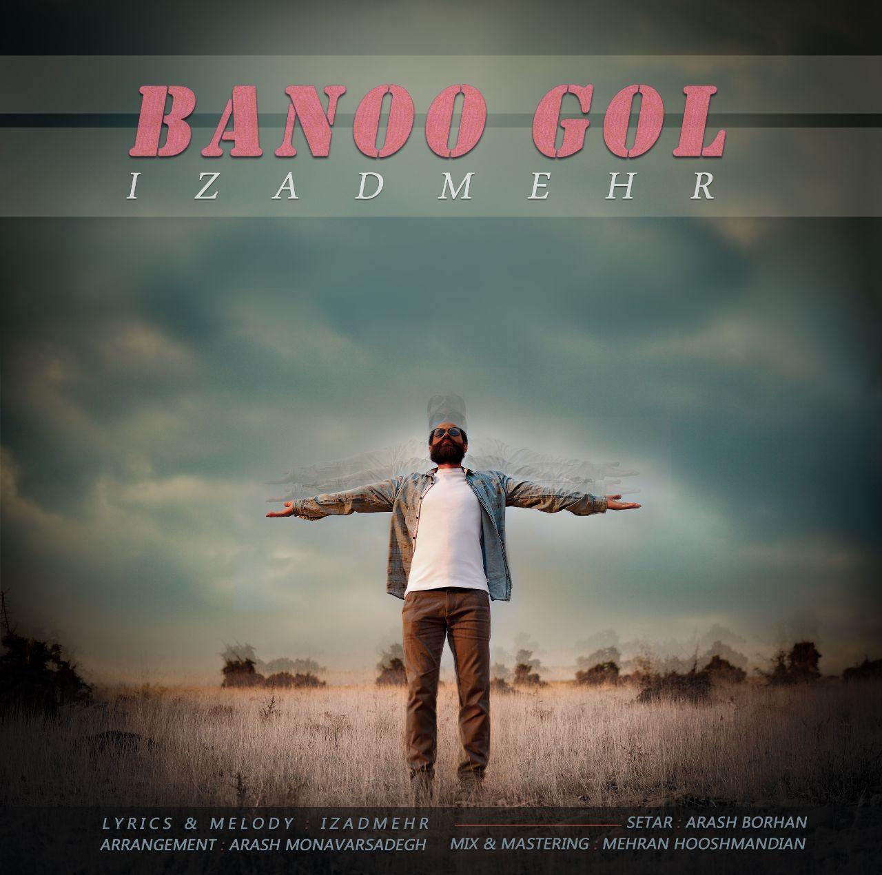 Izadmehr – Banoo Gol