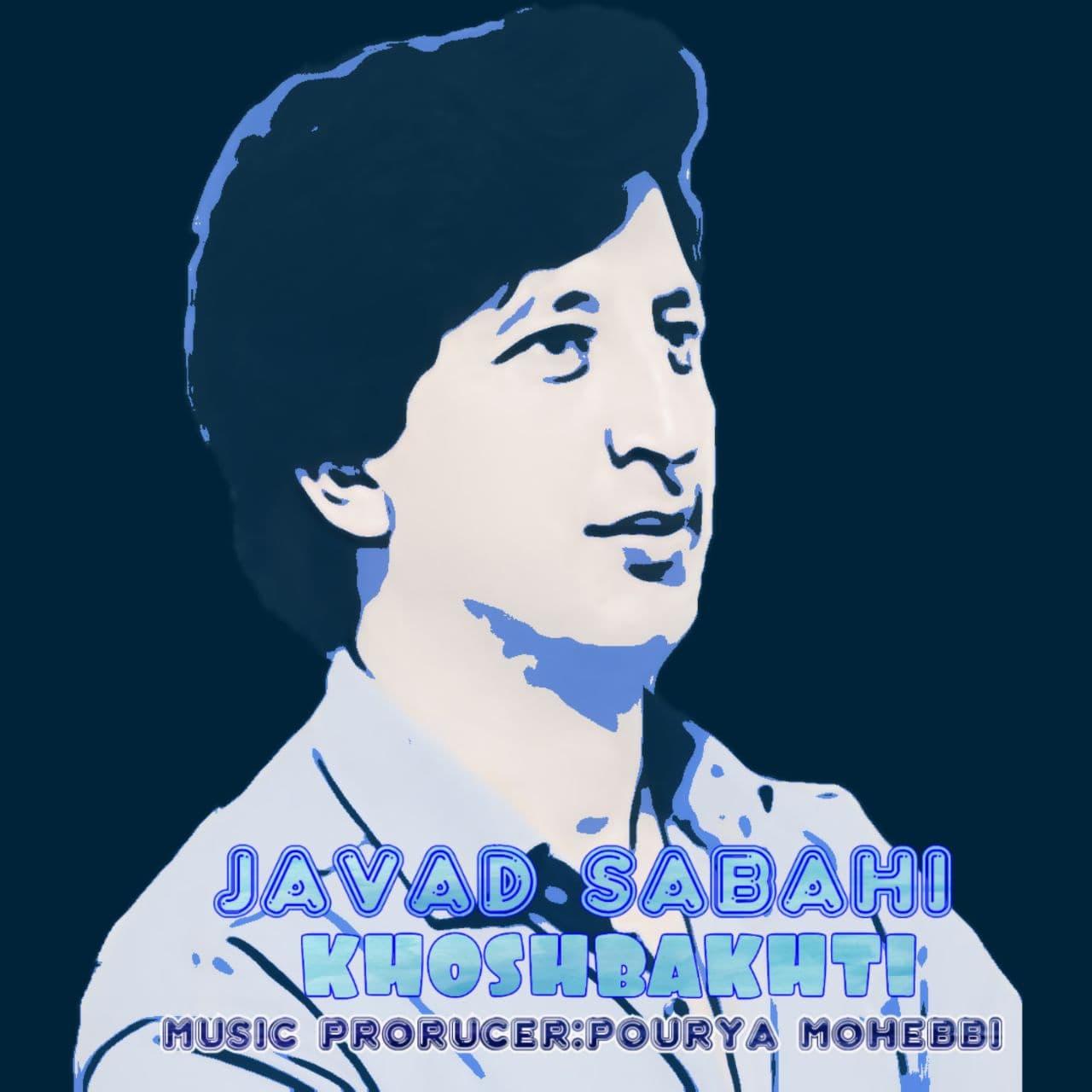 Javad Sabahi – Khoshbakhti