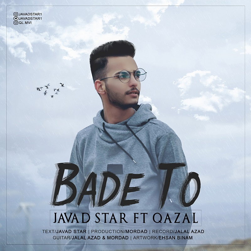 Javad Star – Bade To (Ft Qazal)
