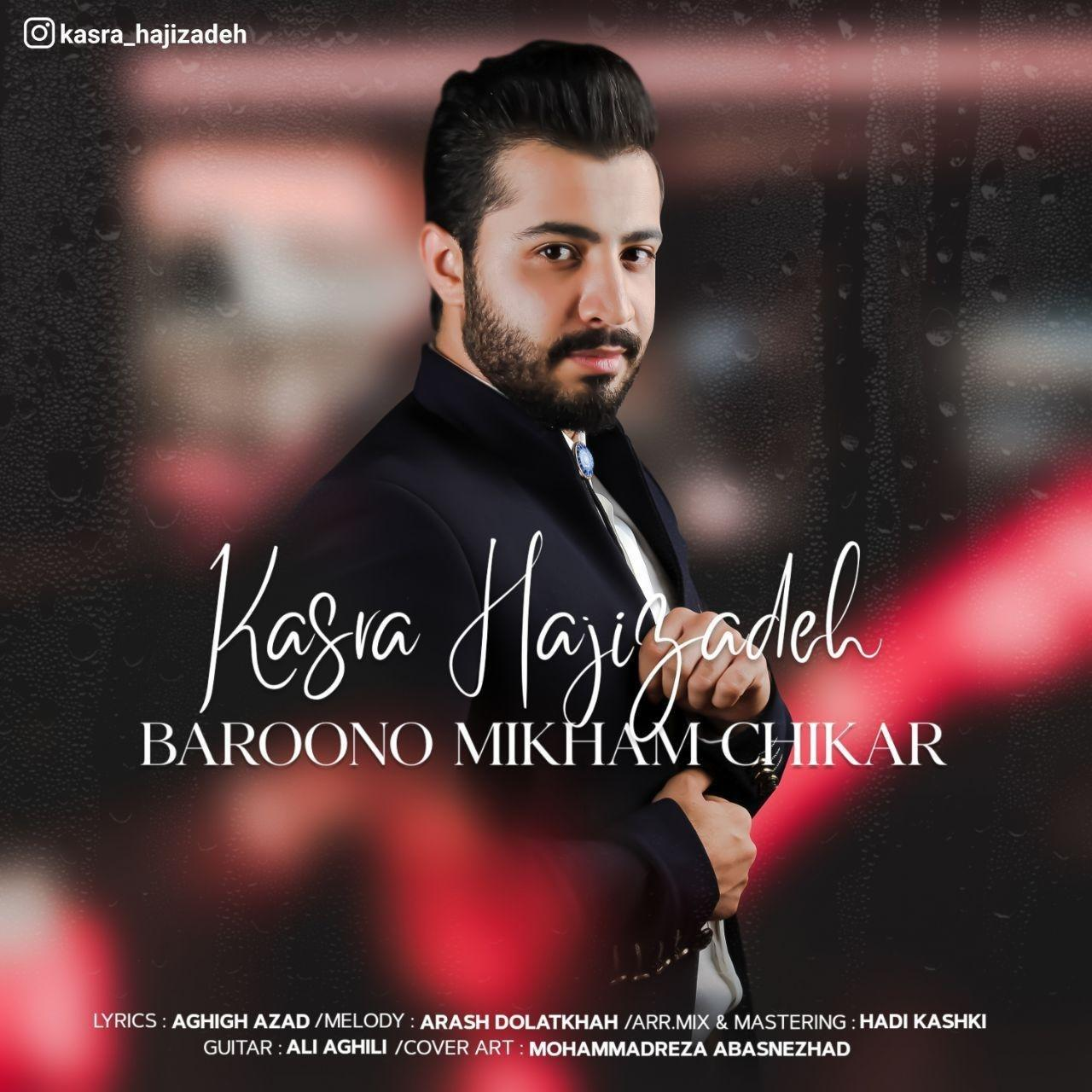 Kasra Hajizadeh – Baroono Mikham Chikar