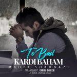 Mahdi Shahnazi – To Bad Kardi Baham