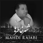 Mahdi Rajabi – Shahre Khatereha