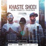 Majid Max Ft Akor & Isabella – Khaste Shodi