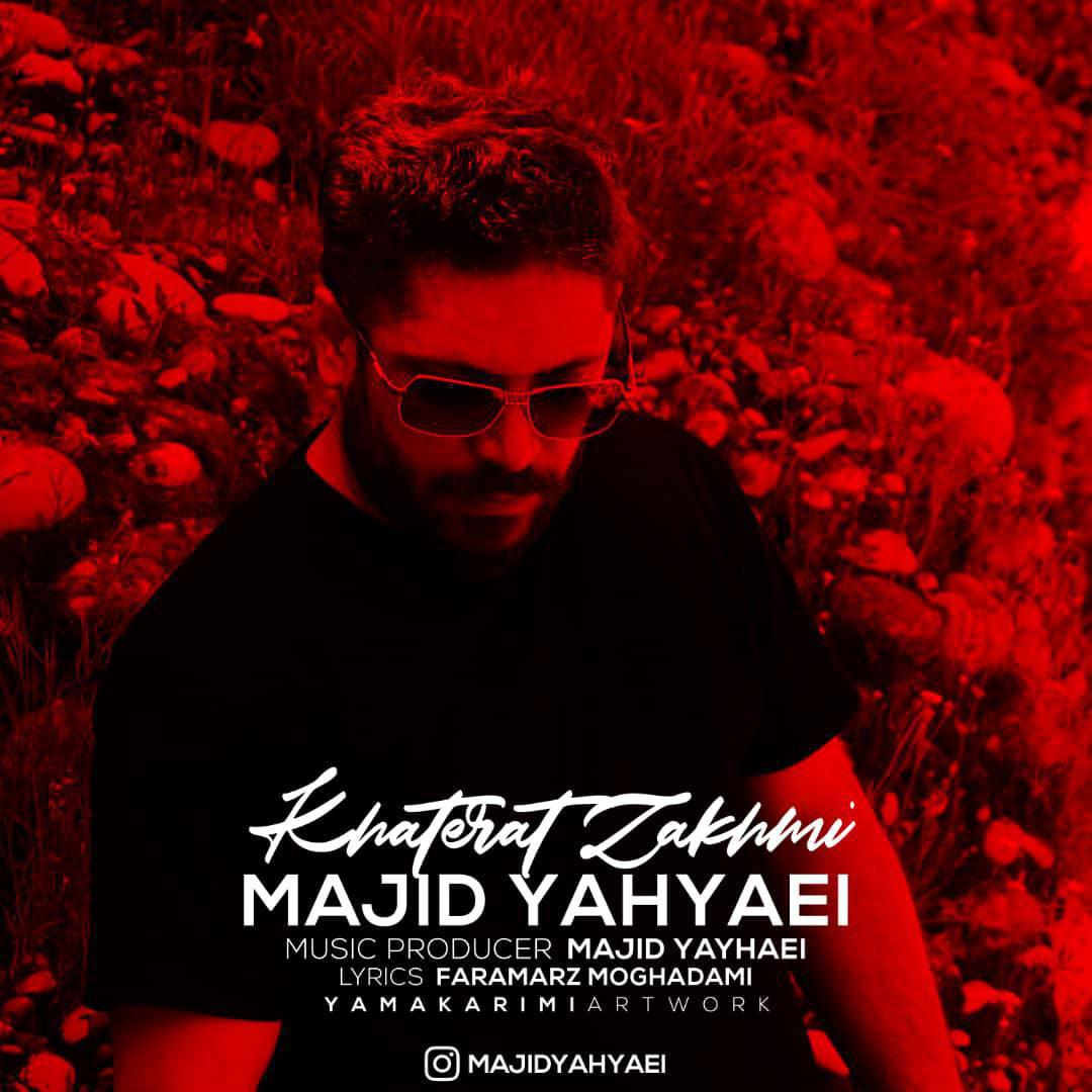 Majid Yahyaei – Khaterat Zakhmi