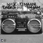Masoud Maani – Dadashaie TanhamMasoud Maani  - Dadashaie Tanham