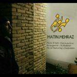 Matin Mehraz – Mehraboonam