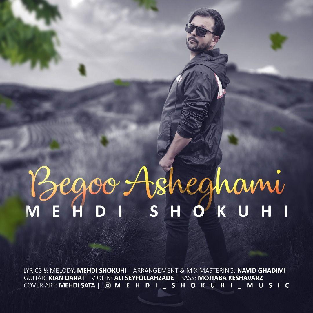 Mehdi Shokuhi – Begoo Asheghami