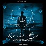 Mehrdad HI – Kash Yadam Bere