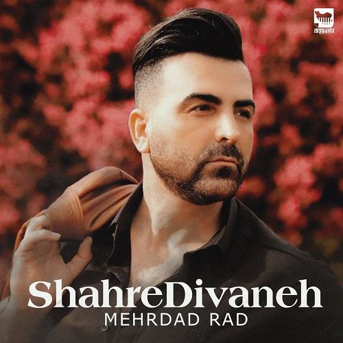 Mehrdad Rad – Shahre Divaneh