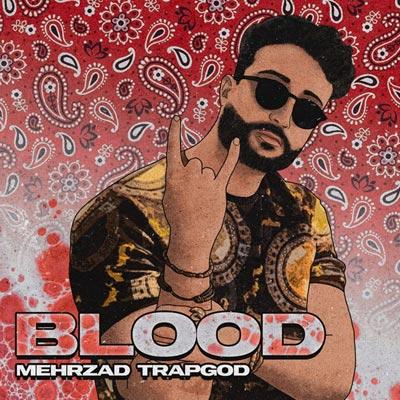 Mehrzad Trapgod – Blood
