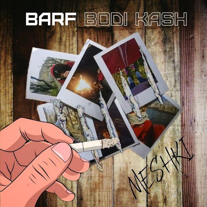 Meshki – Barf Bodi Kash