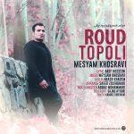 Meysam Khosravi – Roud Topoli