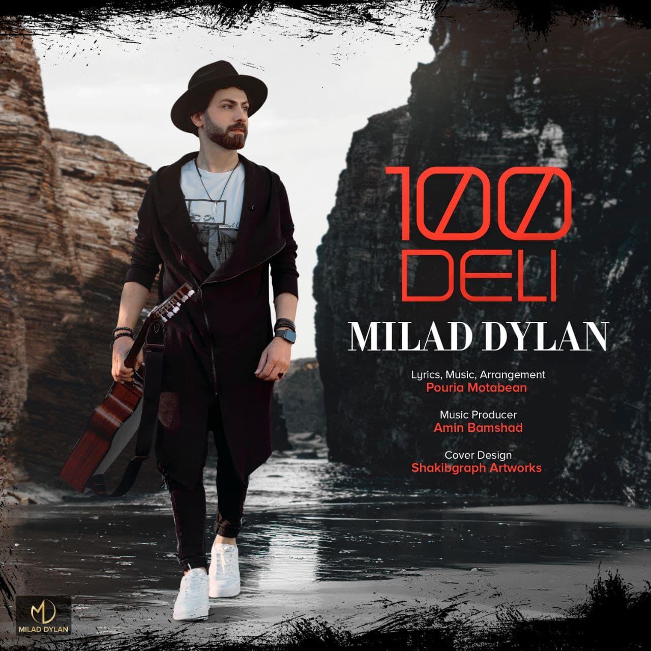 Milad Dylan – 100 Deli