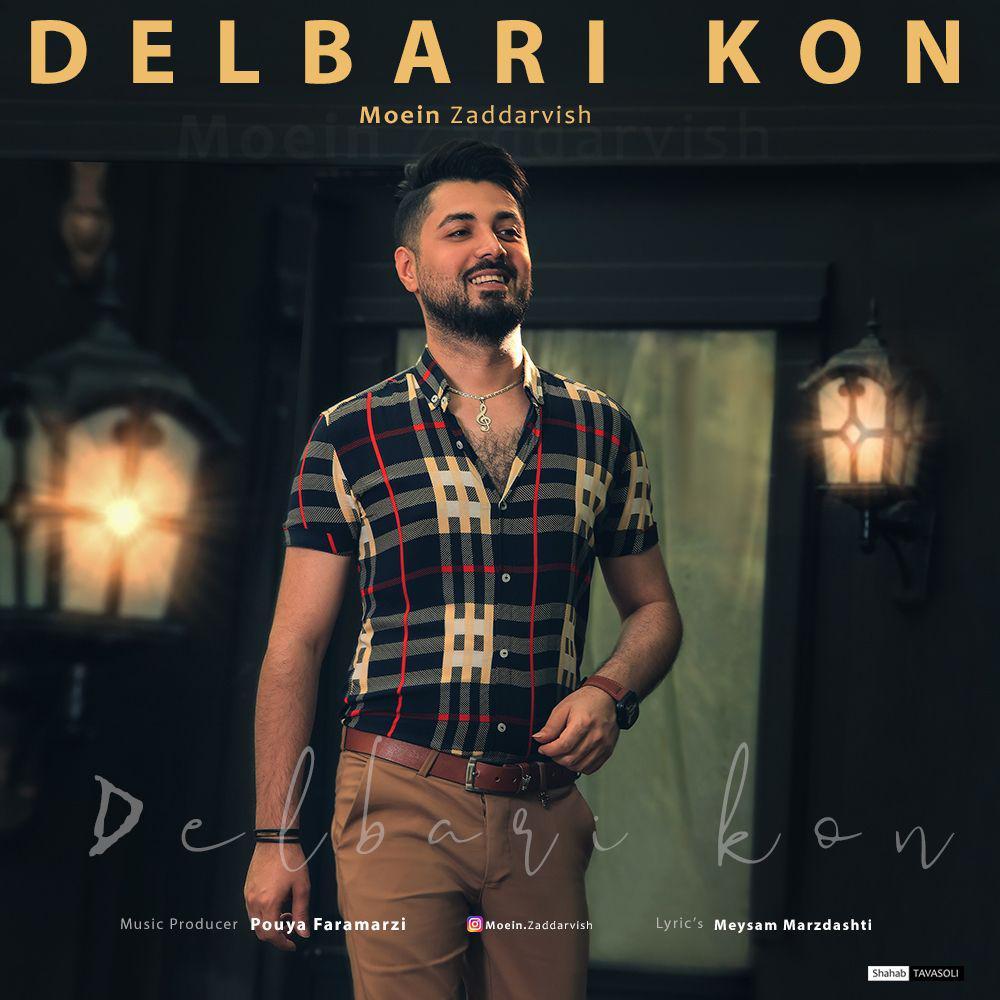 Moein Zaddarvish – Delbari Kon