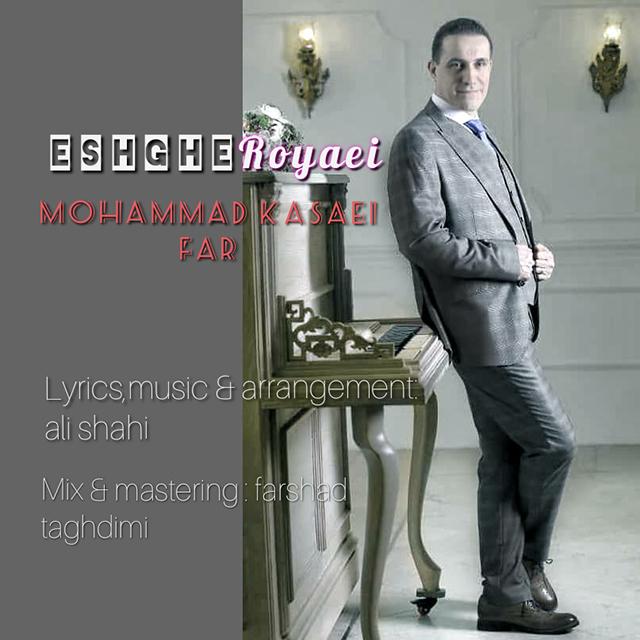 Mohammad Ksaei Far – Eshghe Royaei