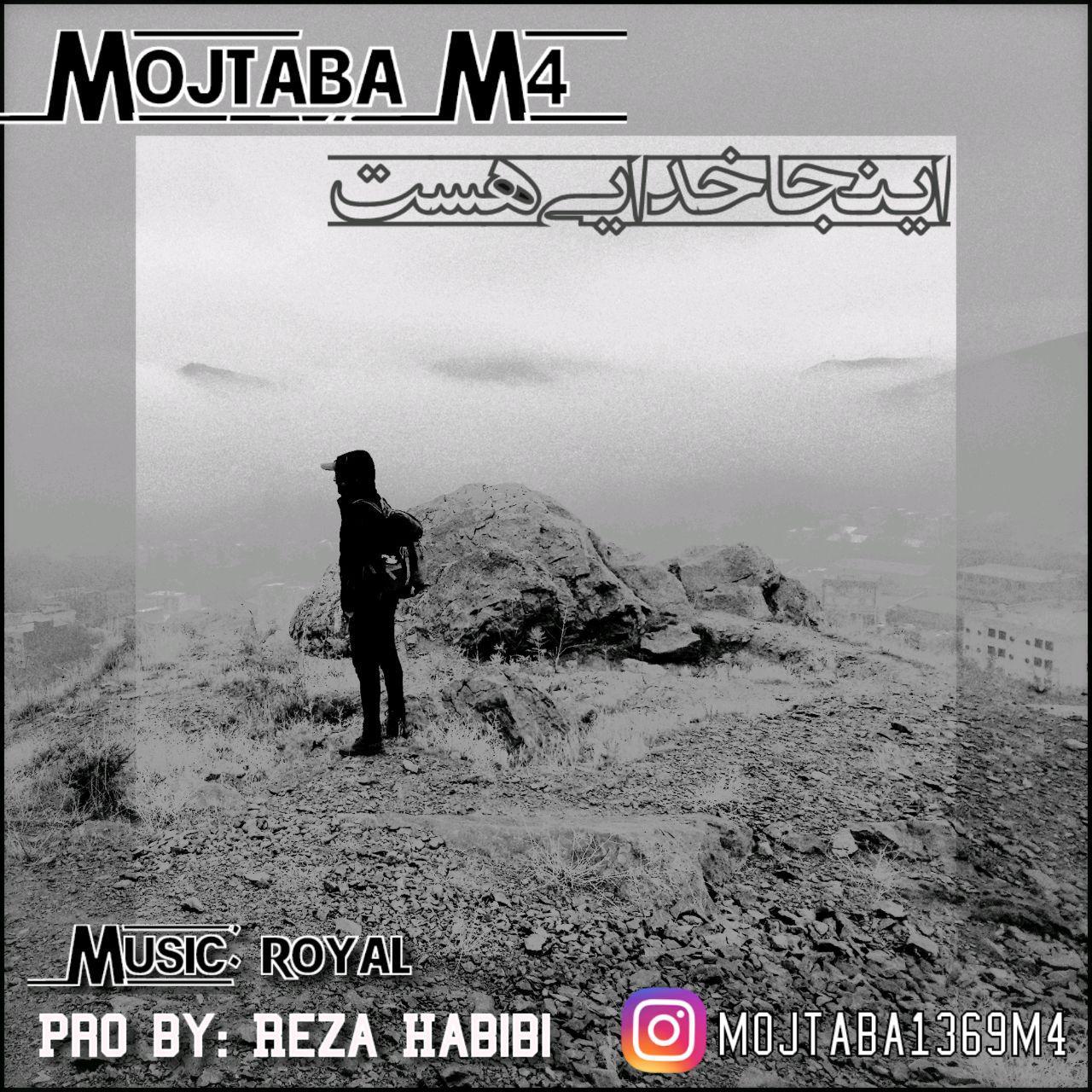 Mojtaba M4 – Inja Khodaei Hast