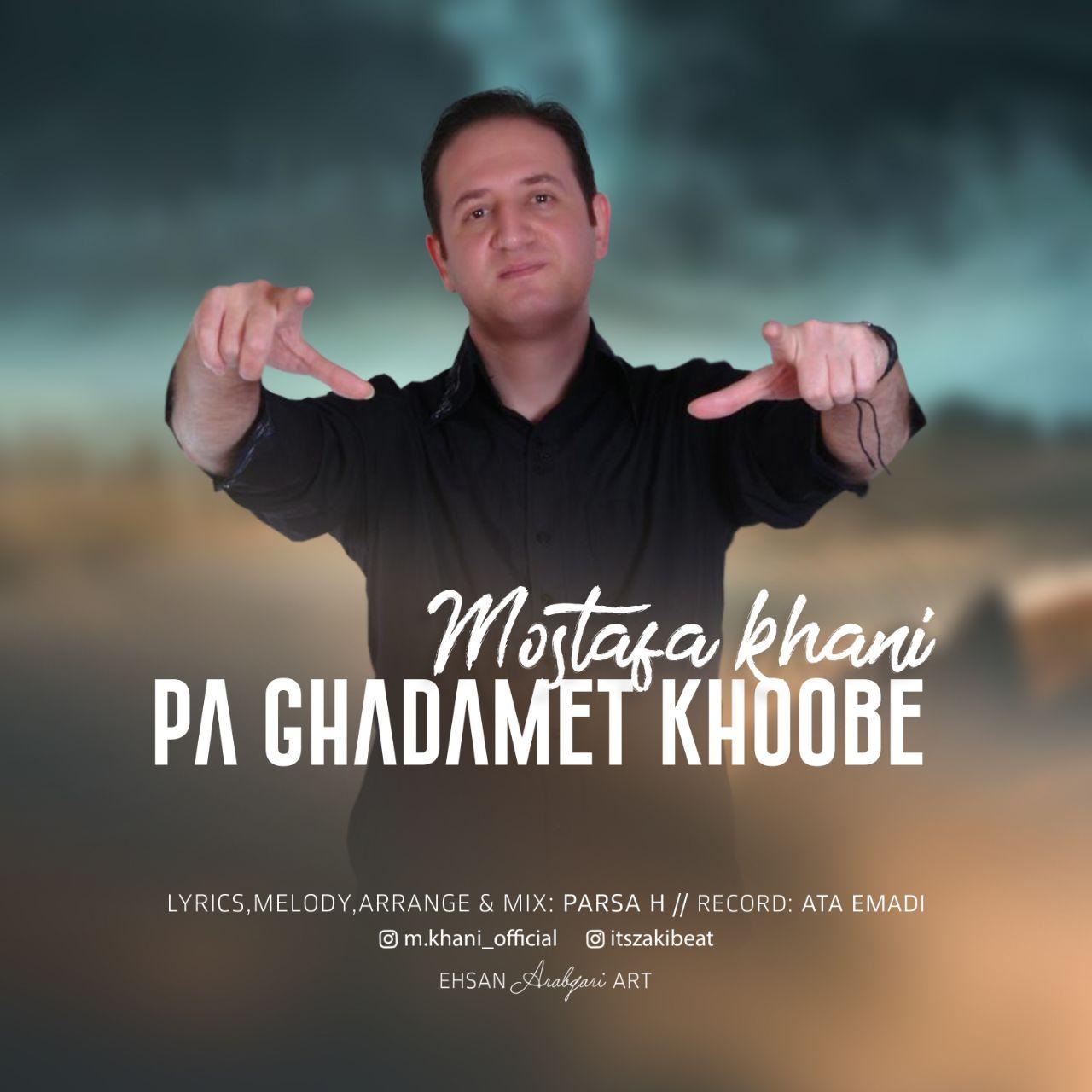Mostafa Khani – Pa Ghadamet Khoobe