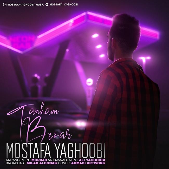 Mostafa Yaghoobi – Tanham Bezar