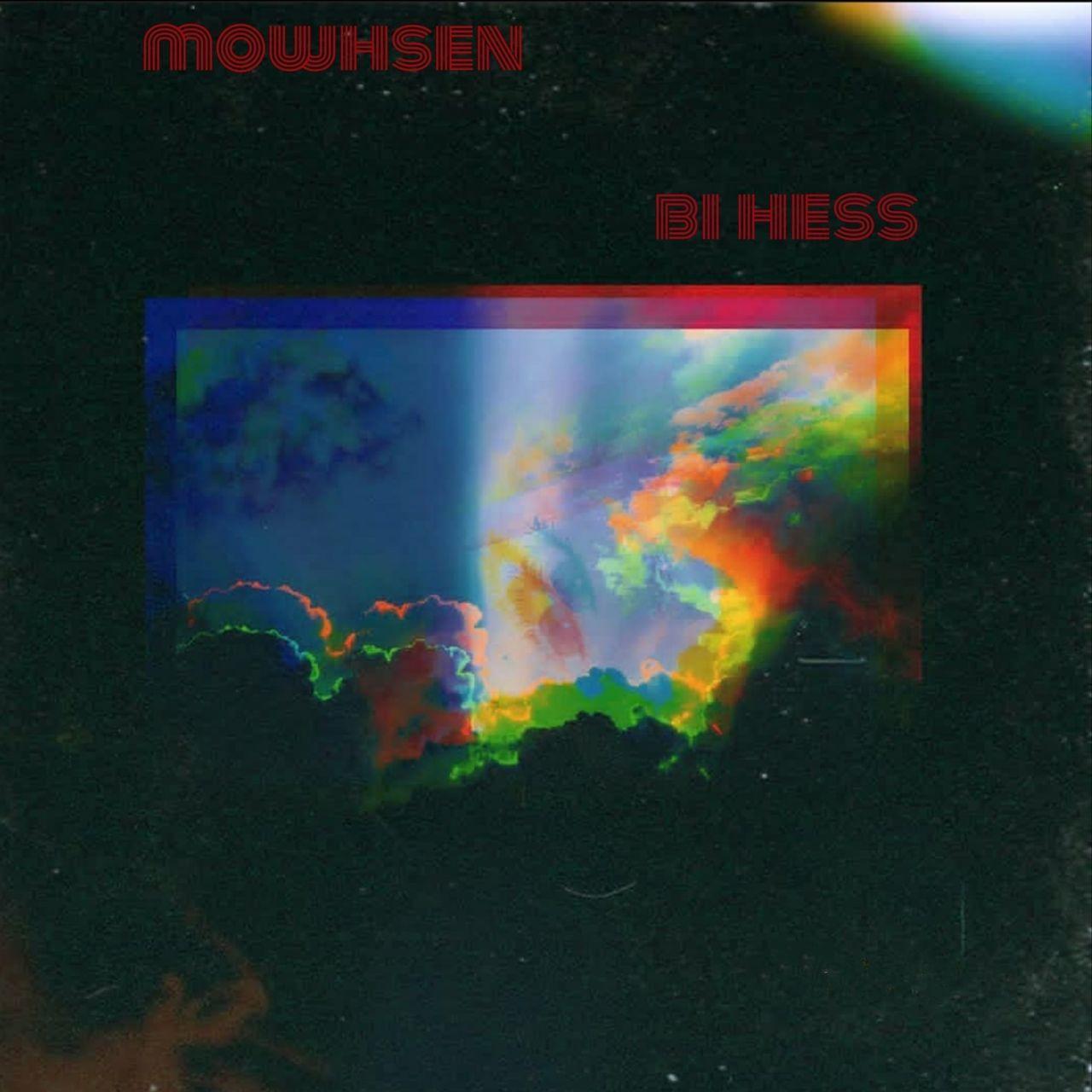 Mowhsen – Bi Hess