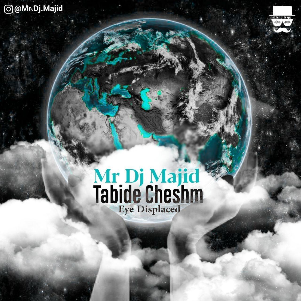 Mr Dj Majid – Tabide Cheshm