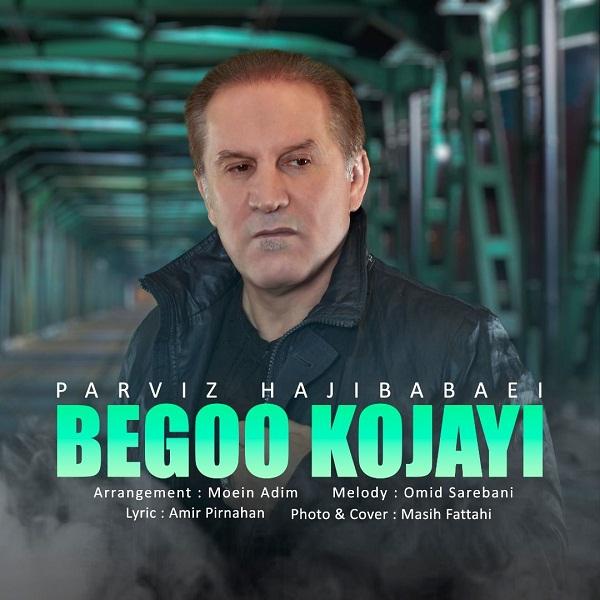 Parviz Babaei – Begoo Kojayi