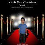 Pavand – Khoob Bar Omadam