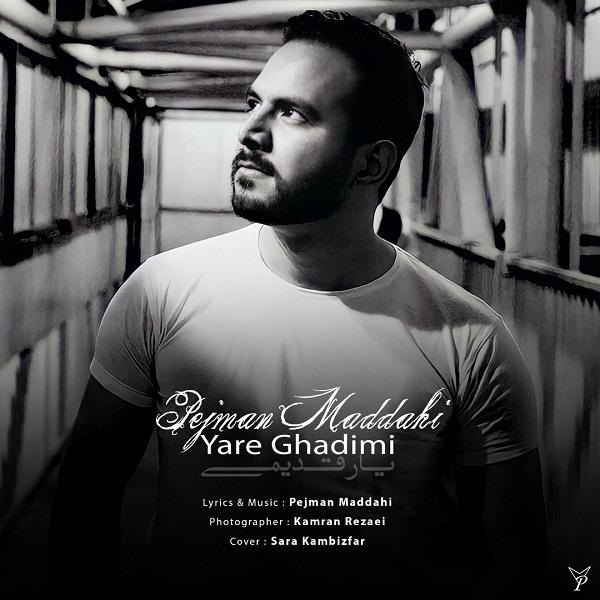Pejman Maddahi – Yare Ghadimi