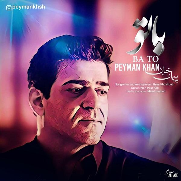Peyman Khan – Ba To