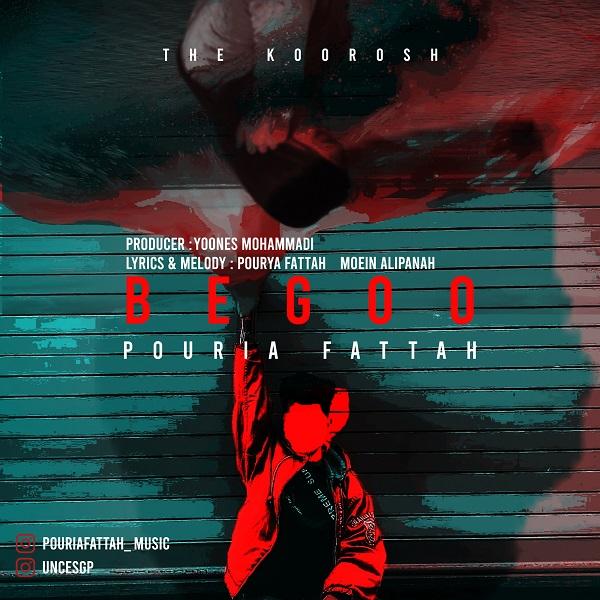 Pouria Fattah – Begoo