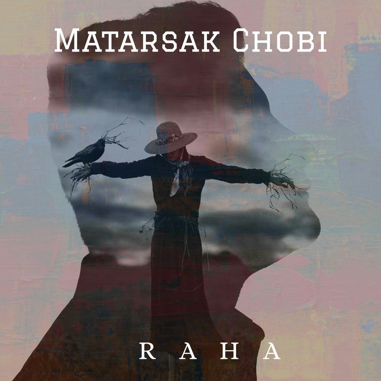 Raha – Matarsak Chobi