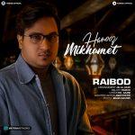 Raibod – Hanooz Mikhamet