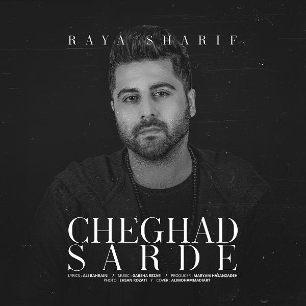 Raya Sharif – Cheghad Sarde