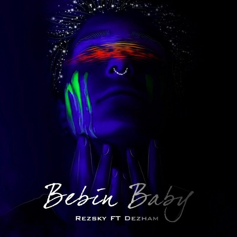 Rezsky Ft Dezham – Bebin Baby