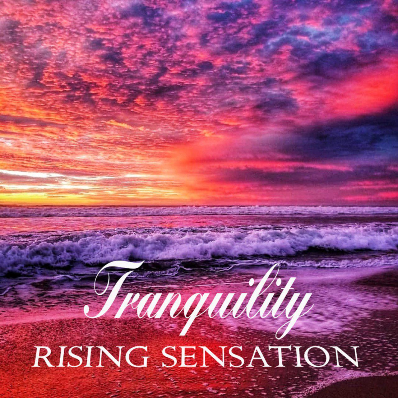 Rising Sensation – Tranquility