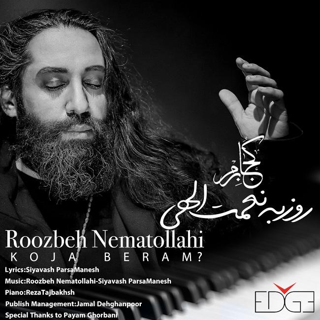 Roozbeh Nematollahi – Koja Beram