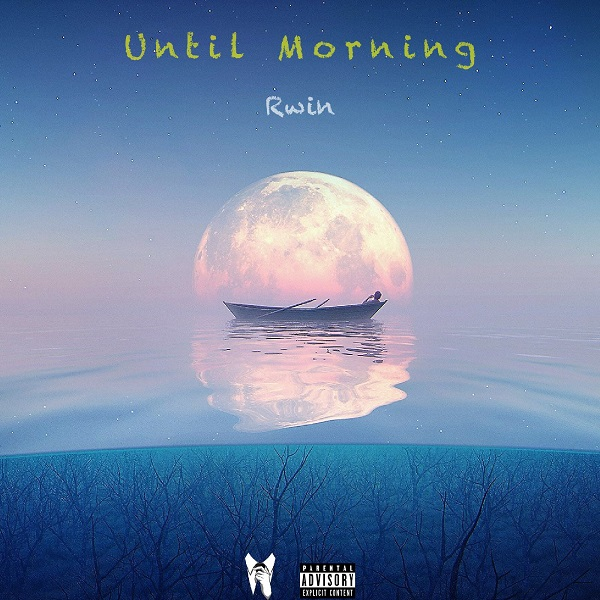 Rwin – Until Morning