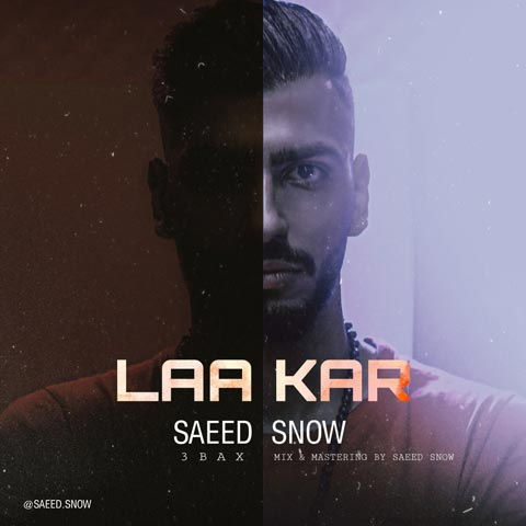 Saeed Snow – Laa Kar