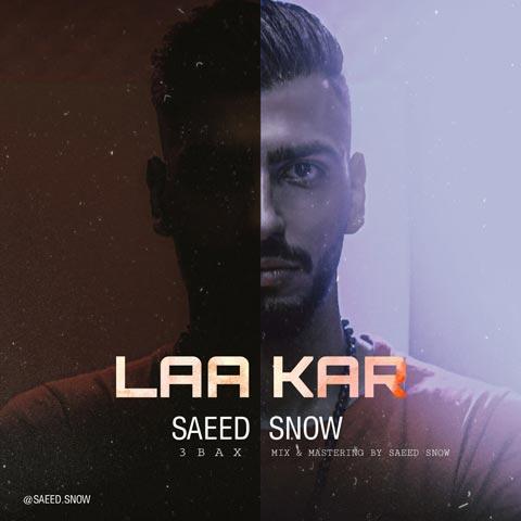 Saeed Snow – Laa Kar