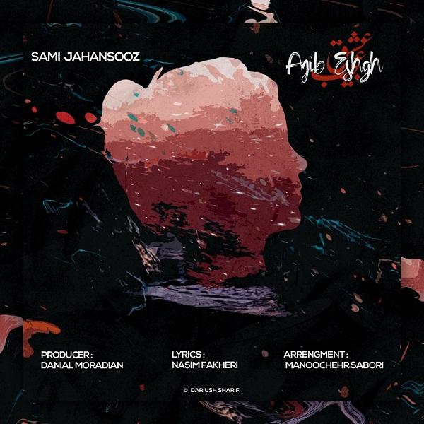 Sami Jahansooz – Ajibe Eshgh