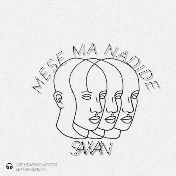 Sawan – Mese Ma Nadide