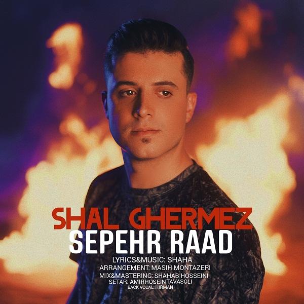 Sepehr Raad – Shal Ghermez