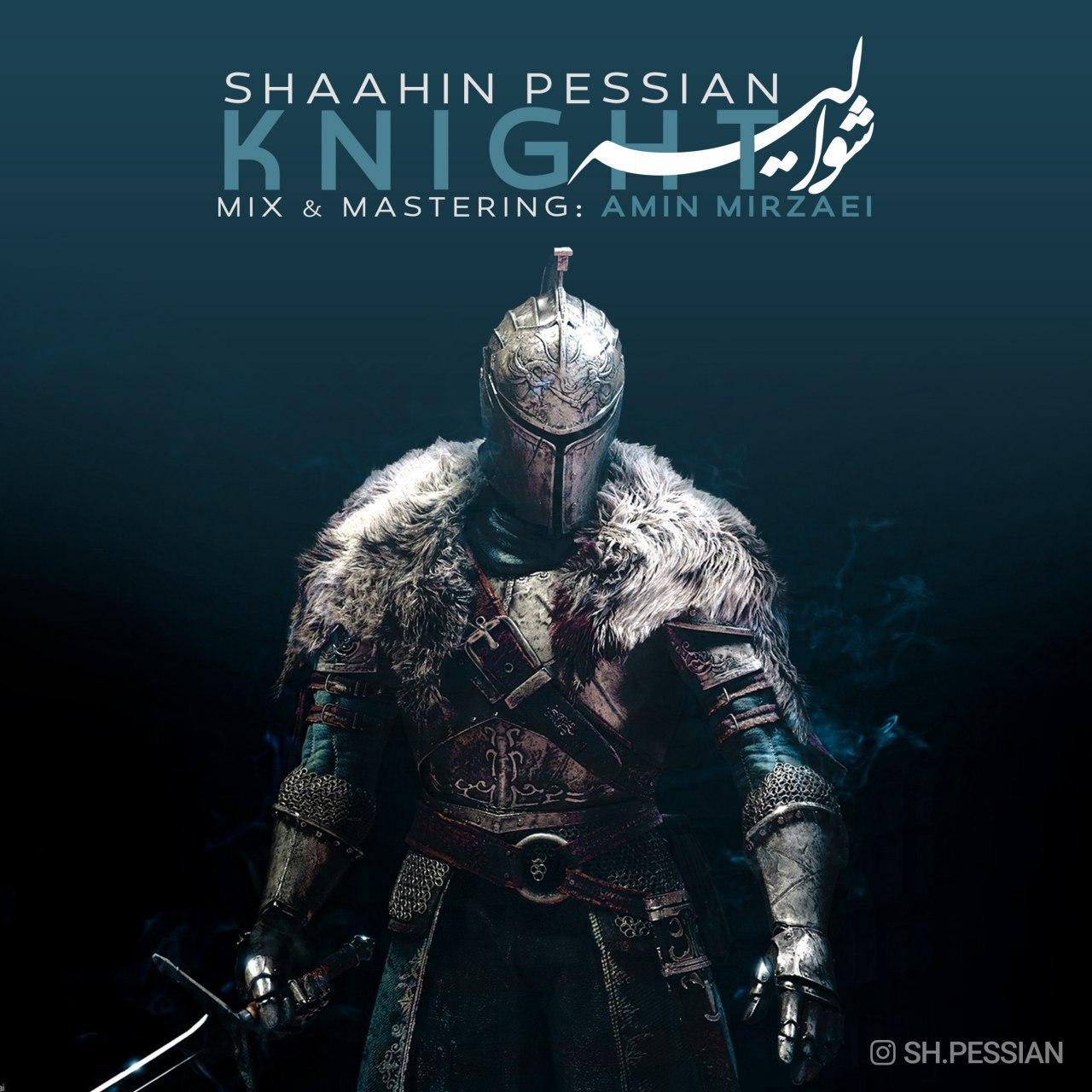 Shaahin Pessian – Knight