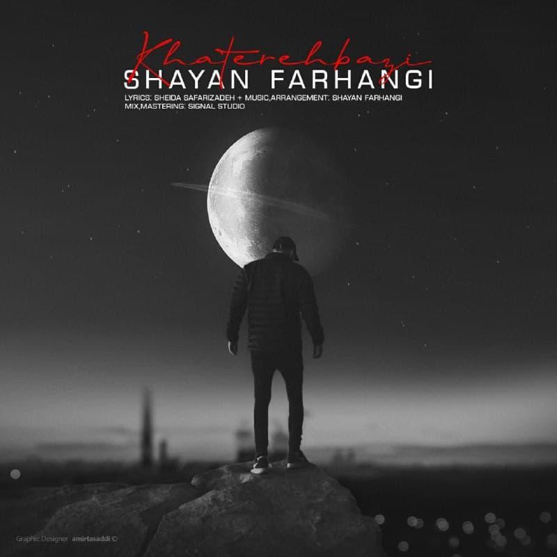 Shayan Farhangi – Khaterehbazi