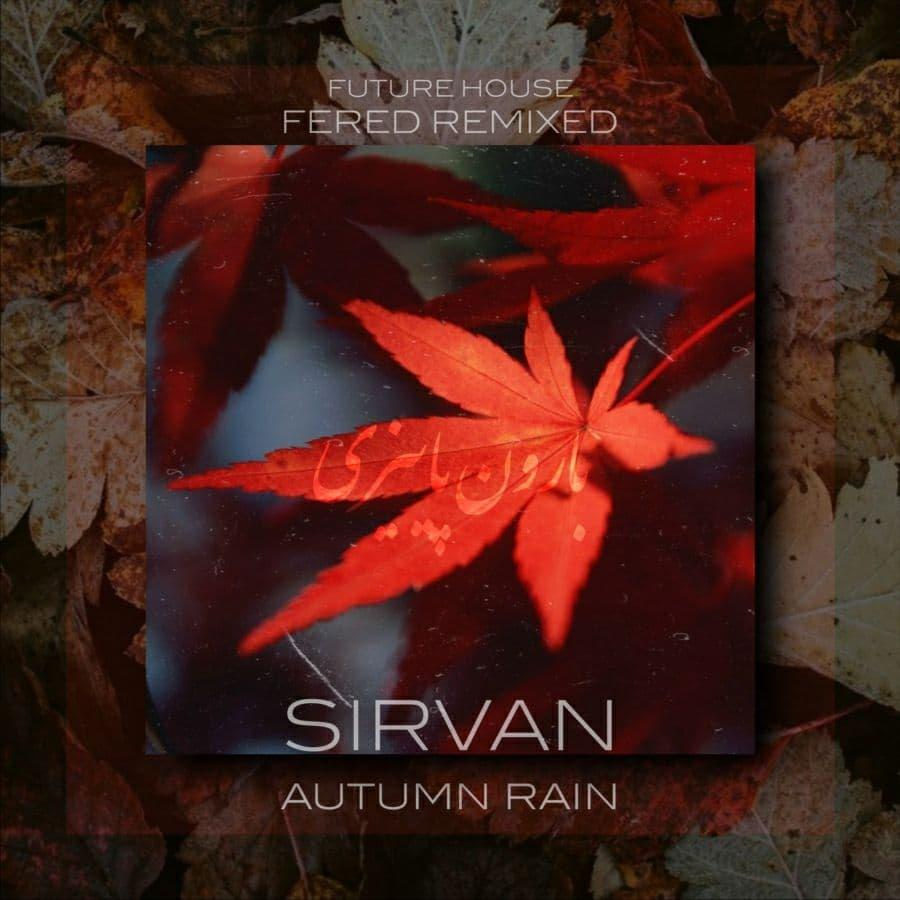 Sirvan Khosravi – Baroone Payizi ( Fered Remixed )