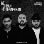 Sohrab MJ & Mehrad Hidden & Saman Wilson & Ali K – Az Tehran Motenaferan
