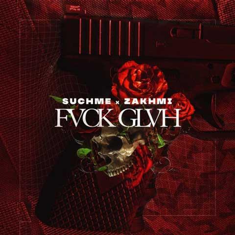 Suchme & Zakhmi – FVCKGLVH