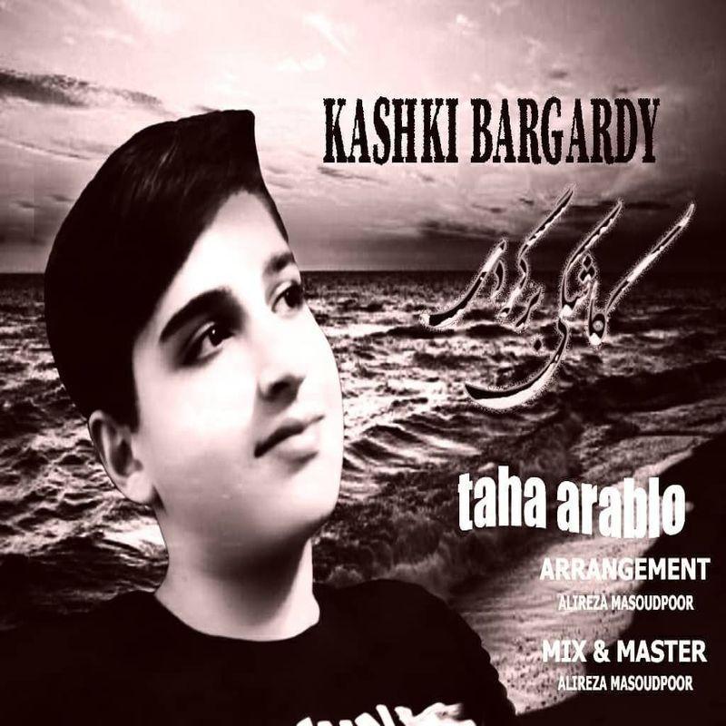 Taha Arablo – Kashki Bargardi
